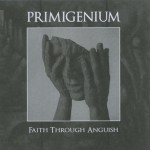 Primigenium - Faith Through Anguish