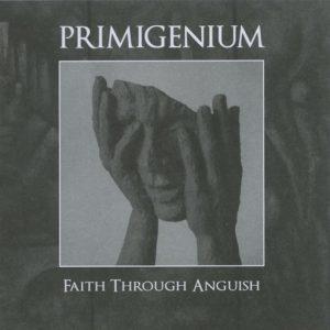 Primigenium - Faith Through Anguish
