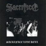 SACRIFICE Sacrifice Live Hell