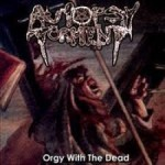 AUTOPSY TORMENT  Orgy With The Dead, LP 1