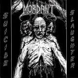 MORDANT  Suicide Slaughter, MCD 1