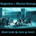 ARGHOSLENT / MARTIAL BARRAGE  Send Forth the Best..