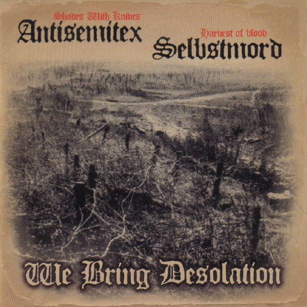 ANTISEMITEX SELBSTMORD – We Bring Desolation