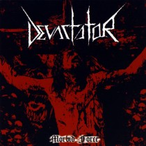 DEVASTATOR – Morbid Force