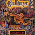 Bulldozer Neurodeliri gatefold LP (Ltd. orange vinyl)