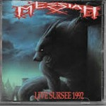 Messiah – Live Sursee 1992  Messiah Live 14-11-87
