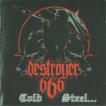 Deströyer 666 ‎– Cold Steel...For An Iron Age