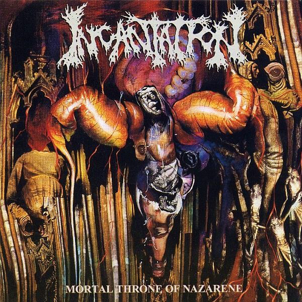 Incantation ‎– Mortal Throne Of Nazarene