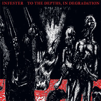 Infester – To The Depths, In Degradation