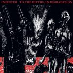Infester ‎– To The Depths, In Degradation