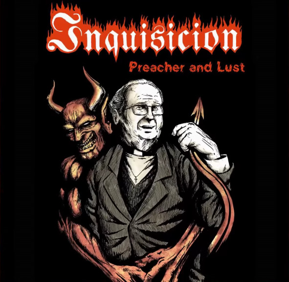 Inquisicion ‎– Preacher And Lust