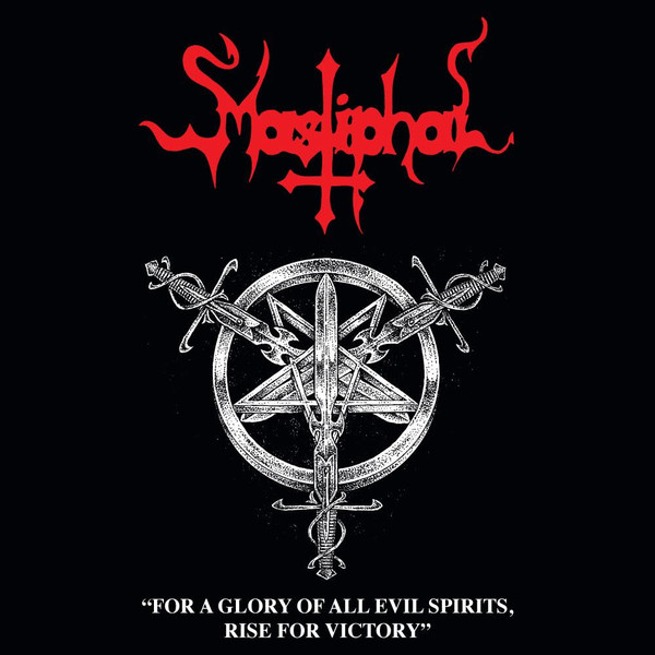 Mastiphal ‎– For A Glory Of All Evil Spirits, Rise For Victory