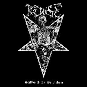 RECLUSE — STILLBIRTH IN BETHLEHEM