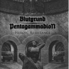 Blutgrund, Pentagammadion – Heroic Resistance