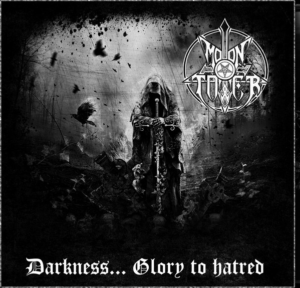 Moontower ‎– Darkness… Glory To Hatred