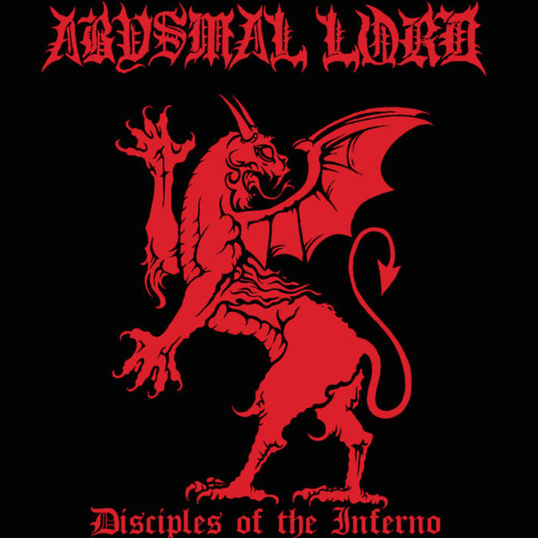 Abysmal Lord – Disciples Of The Inferno
